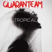 Quaranteam: Tropical by Various Artists