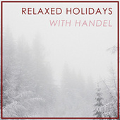 Relaxed Holidays with Handel de George Frideric Handel