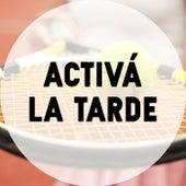 Activá la tarde by Various Artists