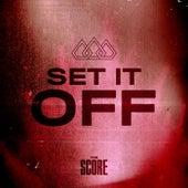 Set It Off by The Score