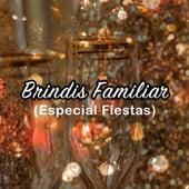 Brindis Familiar (Especial Fiestas) by Various Artists