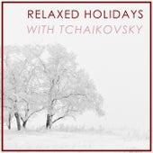 Relaxed Holidays with Tchaikovsky by Pyotr Ilyich Tchaikovsky