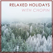 Relaxed Holidays with Chopin by Frederic Chopin