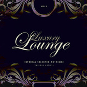 Luxury Lounge (Special Selected Anthems), Vol. 3 by Various Artists