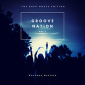 Groove Nation (The Deep-House Edition), Vol. 1 by Various Artists