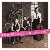 Teach Me! (The Students of Nadia Boulanger) de Boulanger Trio