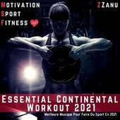 Essential Continental Workout 2021 (Meilleure Musique Pour Faire Du Sport en 2021) de Motivation Sport Fitness