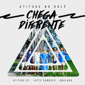 Chega Diferente by Atitude 67