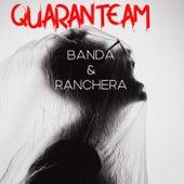 Quaranteam: Banda & Ranchera von Various Artists
