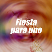 Fiesta para uno by Various Artists
