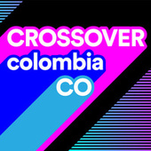 Crossover Colombia CO by Various Artists