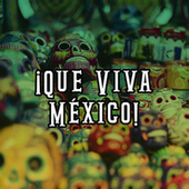 ¡Que Viva México! by Various Artists