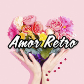 Amor Retro by Various Artists