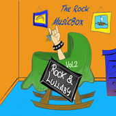 Rock & Lullaby Vol.2 by The Rock Music Box