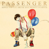 Songs for the Drunk and Broken Hearted (Deluxe) von Passenger