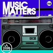 Music Matters: Episode 48 by Various Artists