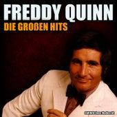 Freddy Quinn - Die grossen Hits by Freddy Quinn