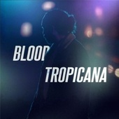 Blood Tropicana (Original Soundtrack) by William Philipson