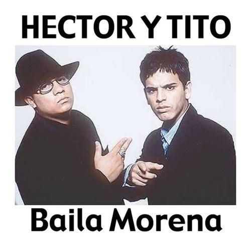 Baila Morena (feat. Don Omar, Luny Tunes & Noriega) [Reggaeton Mix] by Hector & Tito