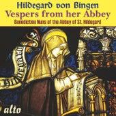 Hildegard von Bingen - Vespers from Her Abbey von Benedictine Nuns of the Abbey of St. Hildegard Eibingen