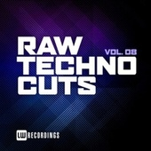 Raw Techno Cuts, Vol. 08 by Various Artists