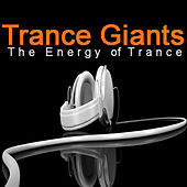 Trance Giants - the Energy of Trance von Various Artists