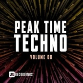Peak Time Techno, Vol. 08 by Various Artists