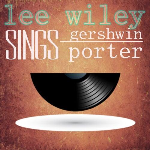 Lee Wiley Sings Gershwin and Porter by Lee Wiley
