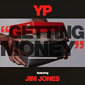 Getting Money (feat. Jim Jones) by Yp