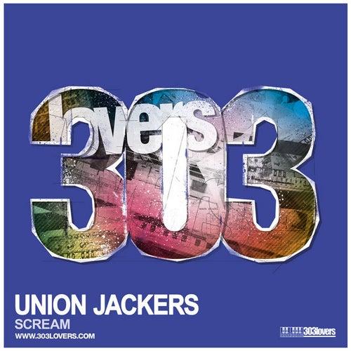 Union Jackers - Scream by Union Jackers
