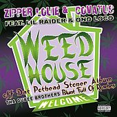 Weed House (Feat. Lil Raider & Ono Loco) by Zipper Louie