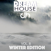 Dream House, Vol. 8 (Winter Edition) by Various Artists