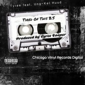 Tired of This B.S. by Tyree