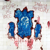Apesar de Você by Daniela Mercury
