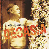 Decasia by Michael Gordon