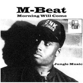Morning Will Come by M-Beat