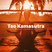 Tao Kamasutra: Love Making Lounge & Chillout, Vol. 3 by Various Artists