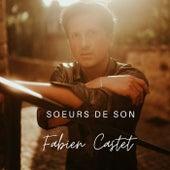 Soeurs de son de Fabien Castet
