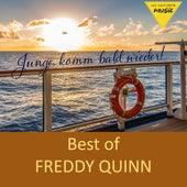 Junge, komm bald wieder- Best of Freddy Quinn von Freddy Quinn