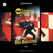 Der Kreuzzug - Die Schwarze Fledermaus, Folge 8 (Ungekürzt) von GW Jones