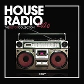 House Radio 2020: The Best of Collection de Various Artists