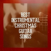 Best Instrumental Christmas Guitar Songs by Christmas Guitar Music, Christmas Instrumental Guitar, Guitar Christmas Carols