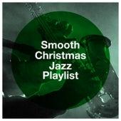 Smooth Christmas Jazz Playlist von Christmas Jazz, Christmas Jazz Ensemble, A Very Jazzy Christmas
