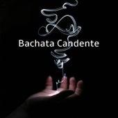 Bachata Candente de Luis Vargas, Elvis Martines, Frank Reyes, Hector Acosta, Ramón Torres