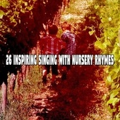 26 Inspiring Singing with Nursery Rhymes by Canciones Infantiles