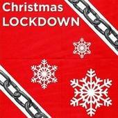 Christmas Lockdown by Stefy K, James, Ela Hippo, Antony Chris, Guido Block, Stefania Cavatorta, Junta, Ester, Chris, Denny, Chantal, Antony Rain, Lorys, Marty C., Samhanna, Tom Happy, Marco Trifone, The Lights, Silvy, Lawrence L, Antonio Ancora, Alberto Gonzalez, The Gospels