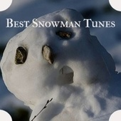 Best Snowman Tunes de Edison Lighthouse, Vicky and Al, The Countdown Kids, Huey, Jimmy Flynn, Mario Lanza, Andre Kostelanetz And His Orchestra, The Paris Sisters, Jackie