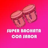 Super Bachata Con Sabor de Elvis Martines, Frank Reyes, Hector Acosta, Joe Veras, Leonardo Paniagua