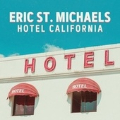 Hotel California by Eric St.Michaels