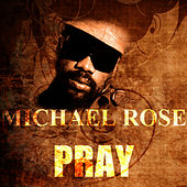 Pray by Mykal Rose